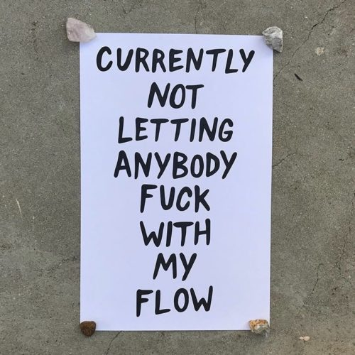 """artwork by Amber Ibarreche that says """"currently not letting anybody fuck with my flow"""""""